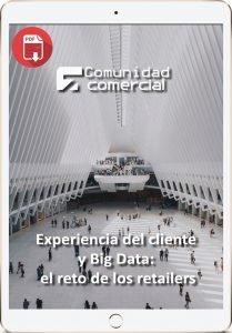 Experiencia del cliente y Big Data: el reto de los retailers