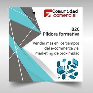 Píldora - Vende más en los tiempos del e-commerce y el marketing de proximidad