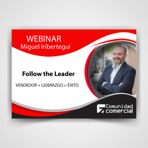 Webinar: Follow the leader: Vendedor + Liderazgo = Éxito